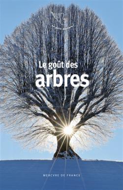 [Le] gout des arbres