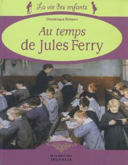 La vie des ecoliers au temps de Jules Ferry
