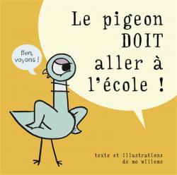 [Le] pigeon doit aller a l'ecole