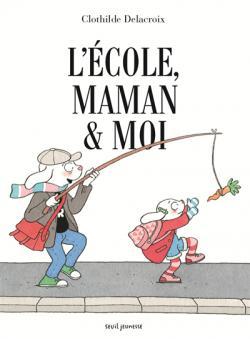 [L']ecole, maman & moi